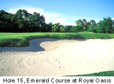 Hole 15, Emerald Course at Royal Oasis