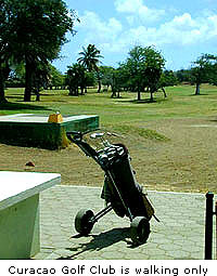 Curacao Golf Club is walking only